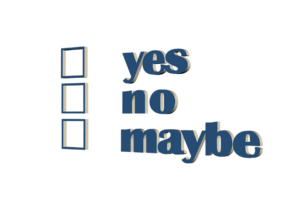 yes, no,maybe